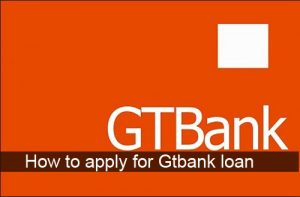 Gtbank loan – How to apply for Gtbank student and salary loan
